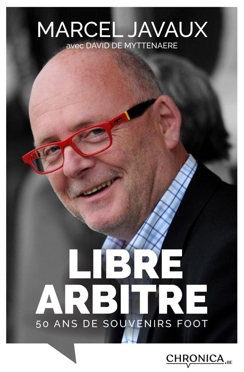 Marcel Javaux – Libre Arbitre – 50 ans de souvenirs foot